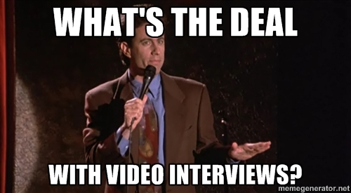 What's the Deal with Video Interviews?