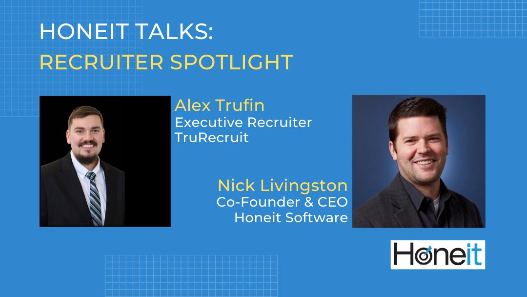 Recruiter Spotlight – Alex Trufin, TruRecruit